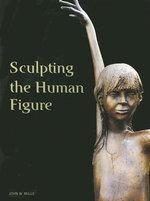 Sculpting the Human Figure - John Mills