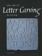 The Art of Letter Carving in Stone - Tom Perkins