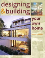 Designing and Building Your Own Home - Martin Cummins