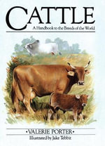 Cattle, A Handbook to the Breeds of the World : a Handbook to the Breeds of the World - Val Porter