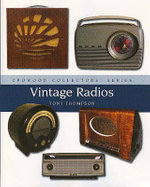 Collecting Vintage Radios - Tony Thompson