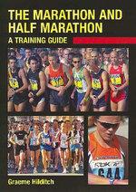 The Marathon and Half Marathon : A Training Guide - Graeme Hilditch