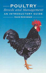 Poultry Breeds and Management : An Introductory Guide - David Scrivener