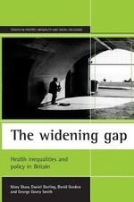 The Widening Gap : Health Inequalities and Policy in Britain - Mary Shaw