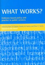 What Works? : Evidence-based Policy and Practice in Public Services