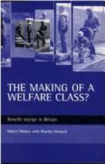 The Making of a Welfare Class? : Benefit Receipt in Britain - Robert Walker