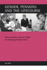Gender, Pensions and the Lifecourse : How Pensions Need to Adapt to Changing Family Forms - Jay Ginn