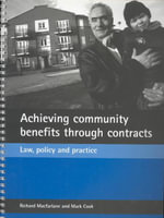 Achieving Community Benefits Through Contracts : Law, Policy and Practice - Richard Macfarlane