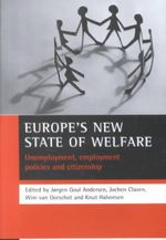 Europe's New State of Welfare : Unemployment, Employment Policies and Citizenship