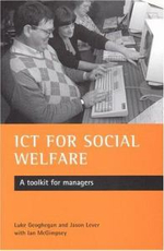 ICT for Social Welfare : A Toolkit for Managers - Luke Geoghegan