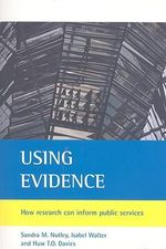 Using Evidence : How Research Can Inform Public Services - Sandra M. Nutley