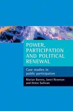Power, Participation and Political Renewal : Case Studies in Public Participation - Marian Barnes