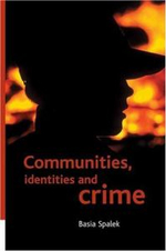 Communities, Identities and Crime : A Reader - Basia Spalek