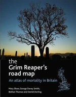 The Grim Reaper's Road Map : An Atlas of Mortality in Britain :  An Atlas of Mortality in Britain - Mary Shaw
