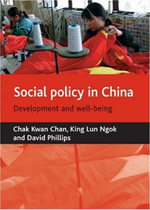 Social Policy in China : Development and  Well-being - Chak Kwan Chan