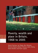 Poverty, Wealth and Place in Britain, 1968 to 2005 - Danny Dorling