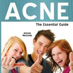 Acne : The Essential Guide - Antonia Mariconda