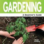 Gardening : A Beginner's Guide - Angela Youngman