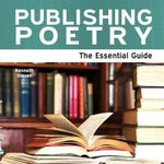 Publishing Poetry : The Essential Guide - Kenneth Steven