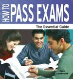 How To Pass Exams : A Parent's Guide - David Lambourne