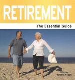 Retirement : The Essential Guide - Dianne Bown-Wilson