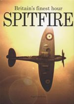 Spitfire : Britain's Finest Hour - Nigel Cawthorne