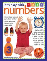 Let's play with numbers : Fun Activities, Games and Write-in Number Bpuzzles with More Than 260 Lively Photographs - Joanna Babb
