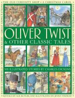 Oliver Twist & Other Classic Tales : Six Illustrated Stories by Charles Dickens - Charles Dickens