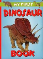 My First Dinosaur Book - Graham Rosewarne