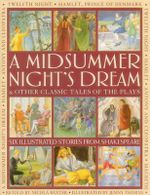 A Midsummer Night's Dream & Other Classic Tales of the Plays - Nicola Baxter