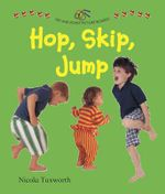 Say and Point Picture Boards : Hop, Skip, Jump - Nicola Tuxworth