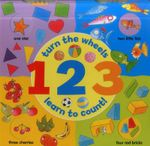 1 2 3 (A Wheel Book) : Turn the Wheels - Learn to Count - Jan Lewis