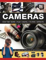 Exploring Science: Cameras : How They Work * Film * Digital * Filters * Effects - Chris Oxlade