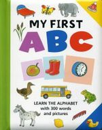 My First ABC : Learn the Alphabet with 300 Words and Pictures - Jan Lewis