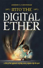 Into the Digital Ether - Andrew Whitehead