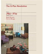 The G Plan Revolution : A Celebration of British Popular Furniture of the 1950s and 1960s - Basil Hyman