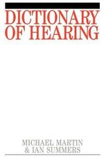 Dictionary of Hearing and Acoustics : Exc Business and Economy (Whurr) - Michael Martin