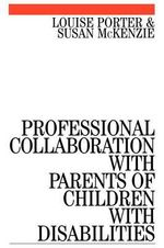 Professional Collaboration with Parents of Children with Disabilities - Louise Porter