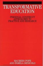 Transformative Education : Personal Construct Approaches to Practice and Research - Maureen L. Pope