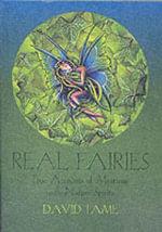 Real Fairies : True Accounts of Meetings with Nature Spirits - David Tame
