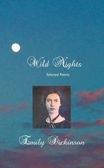 Wild Nights : Selected Poems - EMILY DICKINSON