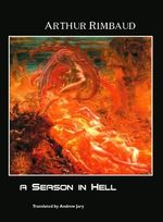 A Season in Hell - ARTHUR RIMBAUD