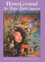 Homeground : The Kate Bush Magazine: Anthology Two: 'The Red Shoes' to '50 Words for Snow'