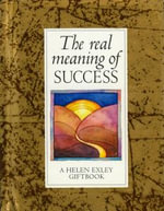 The Real Meaning of Success : Values for Living S.