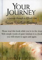 Your Journey : A Passage Through a Difficult Time - Susan Squellati Florence
