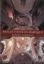 Reflections on Baroque - Robert Harbison