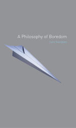 A Philosophy of Boredom - Lars Svendsen