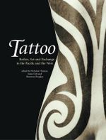 Tattoo : Bodies, Art and Exchange in the Pacific and Europe