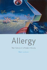 Allergy : The History of Modern Malady - Mark Jackson