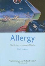 Allergy : The History of a Modern Malady - Mark Jackson